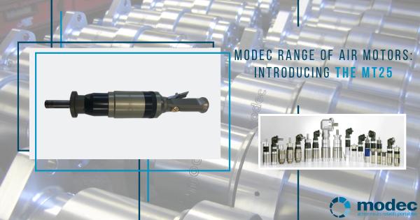 Modec range of air motors: introducing the MT25