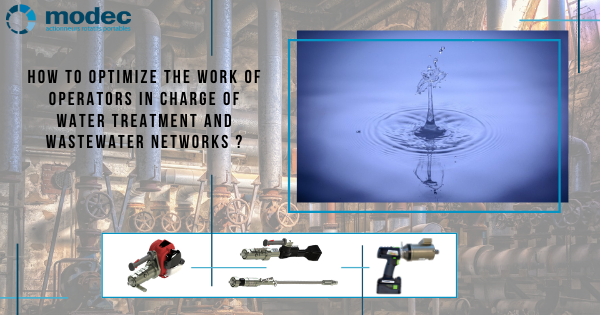 How to optimize the work of operators in charge of water treatment and wastewater networks?