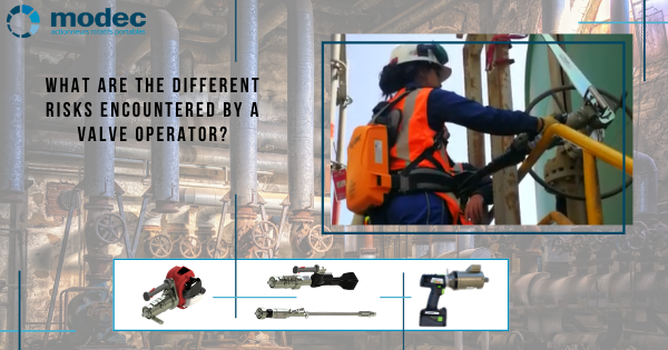 What are the different risks encountered by a valve operator?