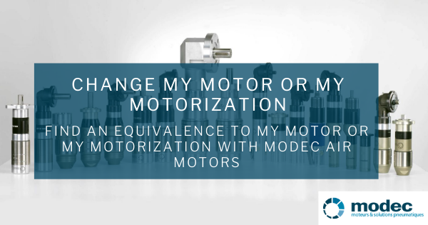 Find an equivalence to my motor or my motorization with modec air motors