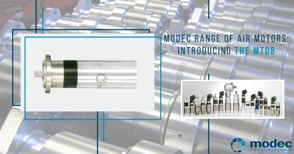 Modec range of air motors: introducting the MT08