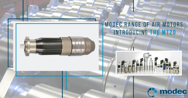 Modec range of air motors: introducing the MT20
