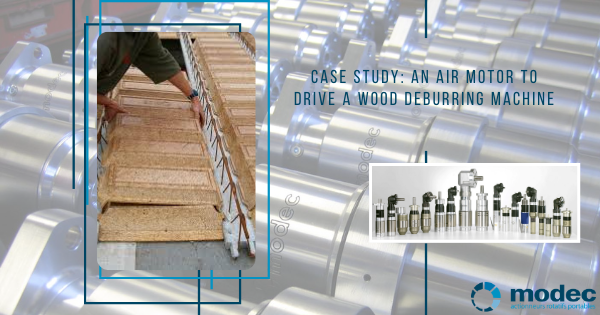 Case study: an air motor to drive a wood deburring machine