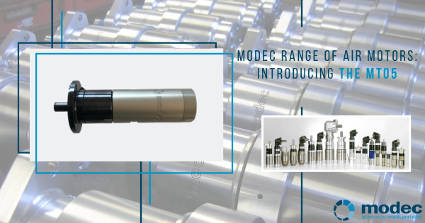 modec range of air motors: introduction the MT05