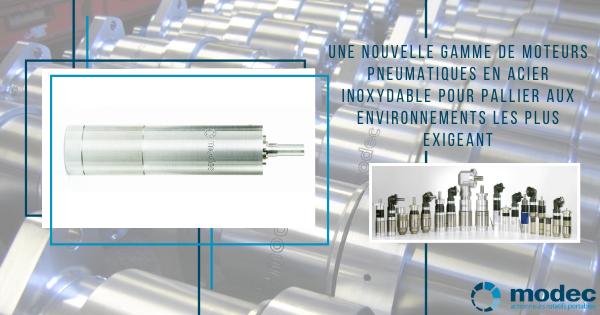 Nouvelle gamme de moteurs pneumatiques en acier inoxydable pour pallier aux environnements les plus exigeants
